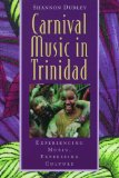 Carnival Music in Trinidad: Experiencing Music, Expressing Culture (Global Music Series) W CD