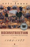 Reconstruction: America s Unfinished Revolution, 1863-1877
