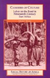 Carriers of Culture: Labor on the Road in Nineteenth-Century East Africa (Social History of Africa)