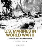 Tarawa and the Marshalls: A Pictorial Tribute (U.S. Marines in World War II)