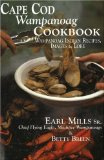Cape Cod Wampanoag Cookbook: Traditional New England and Indian Recipes, Images and Lore