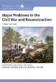 Major Problems in the Civil War and Reconstruction: Documents and Essays (Major Problems in American History)
