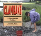 Clambake: A Wampanoag Tradition (We Are Still Here: Native Americans Today)