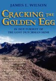 Cracking the Golden Egg: In Hot Pursuit of the Lost Dutchman Mine