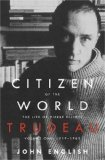 Citizen of the World: The Life of Pierre Elliott Trudeau, Volume One: 1919-1968