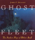 Ghost Fleet: The Sunken Ships of Bikini Atoll