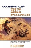 West of Hell s Fringe: Crime, Criminals, and the Federal Peace Officer in Oklahoma Territory, 1889-1907