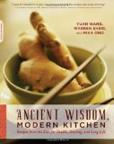 Ancient Wisdom, Modern Kitchen: Recipes from the East for Health, Healing, and Long Life