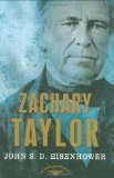 Zachary Taylor: The American Presidents Series: The 12th President, 1849-1850