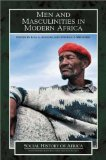 Men and Masculinities in Modern Africa (Social History of Africa Series)