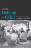 Defying the Odds: The Tule River Tribe s Struggle for Sovereignty in Three Centuries (The Lamar Series in Western History)