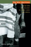 The War Machines: Young Men and Violence in Sierra Leone and Liberia (The Cultures and Practice of Violence)