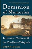 Dominion of Memories: Jefferson, Madison and the Decline of Virginia