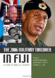 The 2006 Military Takeover in Fiji: A Coup to End All Coups?
