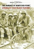 The Marines of Montford Point: America s First Black Marines
