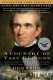 A Country of Vast Designs: James K. Polk, the Mexican War and the Conquest of the American Continent (Simon and Schuster America Collection)