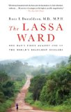 The Lassa Ward: One Man s Fight Against One of the World s Deadliest Diseases