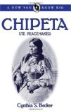Chipeta: Ute Peacemaker (Now You Know Bios)