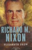 Richard M. Nixon: The American Presidents Series: The 37th President, 1969-1974 (American Presidents (Times))