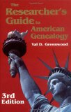 The Researcher s Guide to American Genealogy, Third Edition