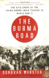 The Burma Road: The Epic Story of the China-Burma-India Theater in World War II (P.S.)