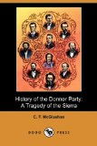 History of the Donner Party: A Tragedy of the Sierra (Dodo Press)