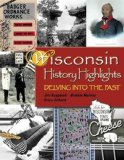 Wisconsin History Highlights: Delving into the Past