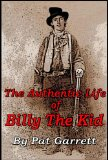 The Authentic Life of Billy The Kid