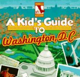 A Kid s Guide to Washington, D.C.