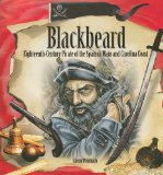 Blackbeard: Eighteenth-Century Pirate of the Spanish Main and Carolina Coast (Tony Stead Nonfiction Independent Reading Collection)