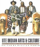 Ute Indian Arts and Culture: From Prehistory to the New Millenium