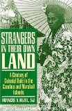 Strangers in Their Own Land: A Century of Colonial Rule in the Caroline and Marshall Islands (Pacific Islands Monograph Ser. 13)