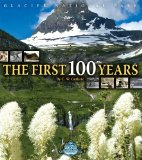 Glacier National Park, The First 100 Years