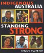 Indigenous Australia : Standing Strong