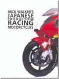 Japanese Production Racing Motorcycles: Racing Motorcycles (Mick Walker)