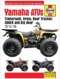 Yamaha ATVs Timberwolf, Bruin, Bear Tracker, 350ER and Big Bear: 1987 to 2009 (Haynes Service and Repair Manual)