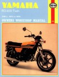 Yamaha RD400 Twin Owners Workshop Manual, No. 333: 75- 79