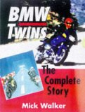 Bmw Twins: The Complete Story (Crowood AutoClassics)