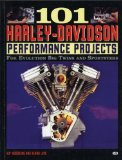 101 Harley-Davidson Performance Projects: For Evolution Big Twins and Sportsters (Motorbooks Workshop)