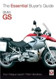 BMW GS: The Essential Buyer s Guide