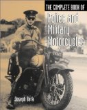 The Complete Book Of Police And Military Motorcycles