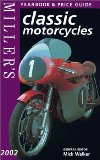 Miller s: Classic Motorcycle : Yearbook and Price Guide 2002 (Miller s Classic Motorcycles Yearbook and Price Guide)