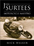 John Surtees: Motorcycle Maestro