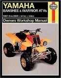 Haynes Yamaha Banshee and Warrior ATVs: 1987-2003 (Owners Workshop Manual)