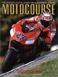 Motocourse 2007-2008: The World s Leading MotoGP and Superbike Annual
