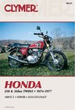 Honda 250 and 360Cc Twins, 1974-1977: Service, Repair, Performance