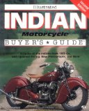 Illustrated Indian Motorcycle Buyer s Guide (Illustrated Buyer s Guide)