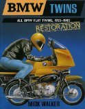 Bmw Twins: All Bmw Flat Twins, 1955-1985, Restoration : The Essential Guide to the Renovation, Restoration and Development History of Bmw Flat Twins (Osprey Restoration Guides)