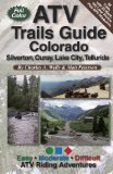 ATV Trails Guide Colorado Silverton, Ouray, Lake City, Telluride