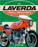 The Laverda Twins and Triples Bible: 650 and 750cc Twins * 1000 and 1200cc Triples
